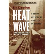 Heat Wave: A Social Autopsy of Disaster in Chicago by Klinenberg, Eric, 9780226276182