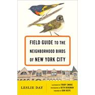 Field Guide to the Neighborhood Birds of New York City by Day, Leslie; Smoke, Trudy; Bergman, Beth; Riepe, Don, 9781421416182