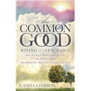 The Common Good by Farrow, Juanita S., 9781630476182