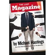 The Last Magazine by Hastings, Michael, 9780147516183