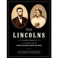 The Lincolns: A Scrapbook Look at Abraham and Mary by FLEMING, CANDACE, 9780375836183