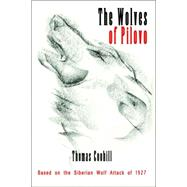 The Wolves of Pilovo by Coohill, Thomas, 9781411676183