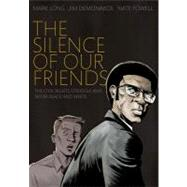 Silence of Our Friends, The by Long, Mark; Demonakos, Jim; Powell, Nate, 9781596436183