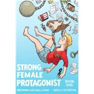 Strong Female Protagonist 1 by Mulligan, Brennan Lee; Ostertag, Molly, 9780692246184