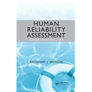 Human Reliability Assessment Theory and Practice by Spurgin; Anthony J., 9781138116184