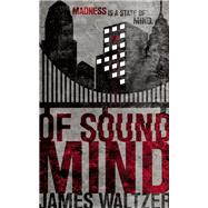 Of Sound Mind by Waltzer, James, 9781942546184