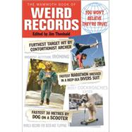 The Mammoth Book of Weird Records by Theobald, Jim, 9780762456185