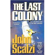 The Last Colony by Scalzi, John, 9780765356185