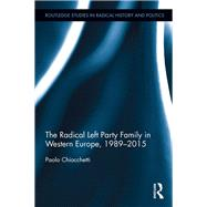 The Radical Left Party Family in Western Europe, 1989-2015 by Chiocchetti; Paolo, 9781138656185