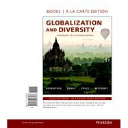 Globalization and Diversity Geography of a Changing World, Books a la Carte Edition by Rowntree, Lester; Lewis, Martin; Price, Marie; Wyckoff, William, 9780134166186