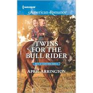 Twins for the Bull Rider by Arrington, April, 9780373756186