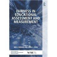 Fairness in Educational Assessment and Measurement by Dorans; Neil J., 9781138026186