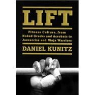 Lift by Kunitz, Daniel, 9780062336187