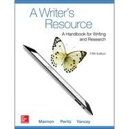 A Writer's Resource (comb-version) Student Edition by Maimon , Elaine; Peritz, Janice; Blake Yancey, Kathleen, 9780078036187