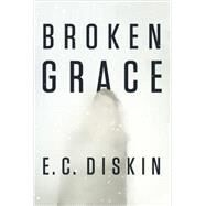 Broken Grace by Diskin, E. C., 9781503946187