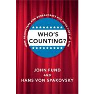 Who's Counting? : How Fraudsters and Bureaucrats Put Your Vote at Risk by Fund, John, 9781594036187