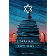 The Librarian of Auschwitz by Iturbe, Antonio; Thwaites, Lilit Žekulin, 9781627796187