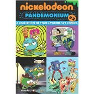 Nickelodeon Pandemonium 2 by Esquivel, Eric; Montgomery, Carson; Houghton, Shane; Kramer, Kevin; Schuster, Andreas, 9781629916187