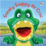Sneaky Snappy Mr Croc by Thomson, Kate; Green, Barry, 9781782446187