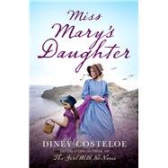 Miss Mary's Daughter by Costeloe, Diney, 9781784976187