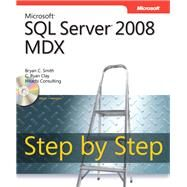 Microsoft SQL Server 2008 Mdx Step by Step by Smith, Bryan; Clay, C., 9780735626188