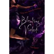 Bleeding Violet : Niemals war Wahnsinn so verführerisch by Reeves, Dia, 9781416986188