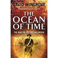 The Ocean of Time by Wingrove, David, 9780091956189