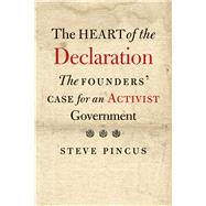 The Heart of the Declaration by Pincus, Steve, 9780300216189