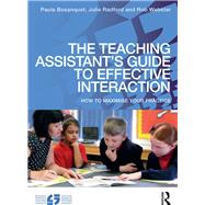 The Teaching AssistantÆs Guide to Effective Interaction: How to maximise your practice by Bosanquet; Paula, 9781138856189