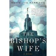 The Bishop's Wife by HARRISON, METTE IVIE, 9781616956189