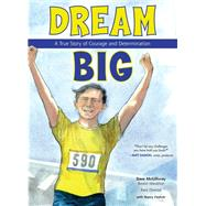 Dream Big by Mcgillivray, Dave; Feehrer, Nancy (CON); Himler, Ron, 9781619306189