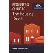 Beginner's Guide to the Housing Credit by Shelburne, Mark, 9781627226189