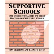 Supportive Schools: Case Studies for Teachers and Other Professionals Working in Schools by David; Kenneth, 9780333496190