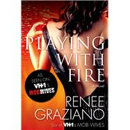 Playing with Fire A Novel by Graziano, Renee, 9780765376190
