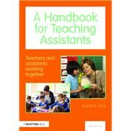 A Handbook for Teaching Assistants: Teachers and assistants working together by Fox; Glenys, 9781138126190