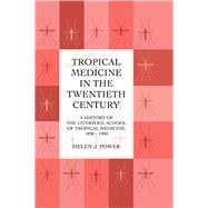 Tropical Medicine In 20th Cen by Power, 9781138986190