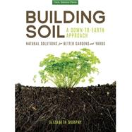 Building Soil by Murphy, Elizabeth, 9781591866190