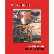 Jerome Witkin & Joel-peter Witkin by Witkin, Jerome (ART); Witkin, Joel-Peter (ART); Rutberg, Jack, 9781880566190