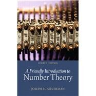 A Friendly Introduction to Number Theory by Silverman, Joseph H., 9780321816191