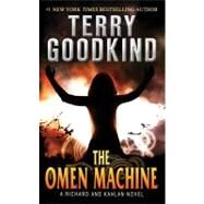The Omen Machine by Goodkind, Terry, 9780765366191