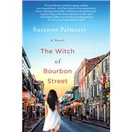 The Witch of Bourbon Street A Novel by Palmieri, Suzanne, 9781250056191