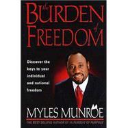 Burden of Freedom by Munroe, Myles, 9781591856191