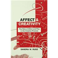 Affect and Creativity: the Role of Affect and Play in the Creative Process by Russ,Sandra Walker, 9781138966192
