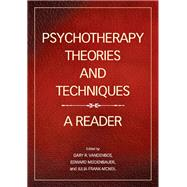 Psychotherapy Theories and Techniques: A Reader by Vandenbos, Gary R., 9781433816192