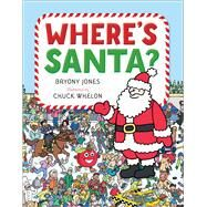 Where's Santa? by Jones, Bryony; Whelon, Chuck, 9781481406192