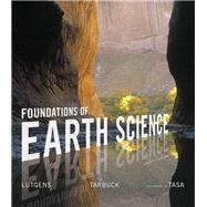 Foundations of Earth Science Plus Mastering Geology with Pearson eText -- Access Card Package by Lutgens, Frederick K.; Tarbuck, Edward J.; Tasa, Dennis G., 9780134166193