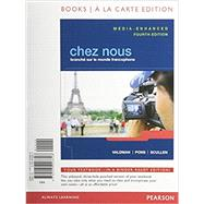 Chez nous Branche sur le monde francophone, Media-Enhanced Version, Books a la Carte Edition, MyFrenchLab w eText, Student Activity Manual by Valdman, Albert; Pons, Cathy; Scullen, Mary Ellen, 9780205996193