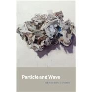 Particle and Wave by Landry, Benjamin, 9780226096193