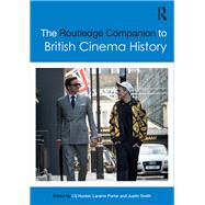 The Routledge Companion to British Cinema History by Porter; Laraine, 9780415706193