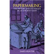 Papermaking by Hunter, Dard, 9780486236193